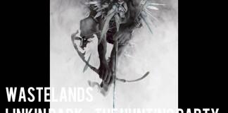 Linkin Park Wastelands wurde von der Band persönlich geleakt